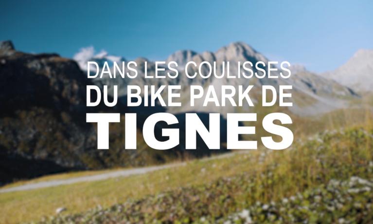 Dans les coulisses du Bike Park de Tignes